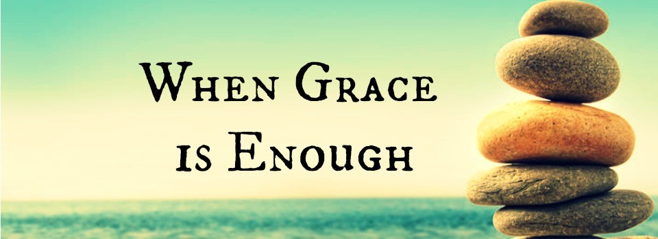 when grace is enough banner